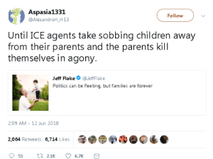 Children, Parents, and Politics: Aspasia1331  @AlexandraH_H13  Follow  Until ICE agents take sobbing children away  from their parents and the parents kill  themselves in agony.  Jeff Flake@JeffFlake  Politics can be fleeting, but families are forever  2:59 AM 12 Jun 2018  2,064 Retweets 6,714 Likes <