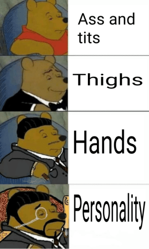The truth: Ass and  tits  Thighs  Hands  Pesonaliy The truth