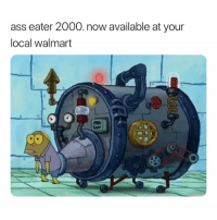 Ass, Walmart, and Dank Memes: ass eater 2000. now available at your  local walmart  ro Need Asf. 😅😅😅😅😅😅😅😅😅