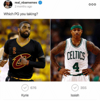 Who you taking? To vote download the @askarbit official app by pressing on the linkinbio !! Go Vote now!: ASS  real nbamemes  2 months ago  TTH  Which PG you taking?  CELTICS  4  676  355  Kyrie  Isaiah Who you taking? To vote download the @askarbit official app by pressing on the linkinbio !! Go Vote now!