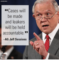 "Memes, News, and Fox News: ASSOCIATED PRESS  ssCases will  be made  and leakers  will be held  accountable.""  AG Jeff Sessions  FOX  NEWS Moments ago, Attorney General Jeff Sessions held a briefing on the investigation into leaks of classified material."