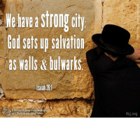 Memes, Citi, and Christianity: astrong city  Godsetsup Salvation  as Walls &bulwarks  International Fellowship  of Christians and Jews  ifcj.org
