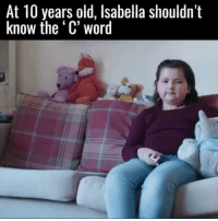 Funny, Watch, and Word: At 10 years old, Isabella shouldn't  know the 'C' word Watch untill the end i was not expecting this 😂💀 HoodClips