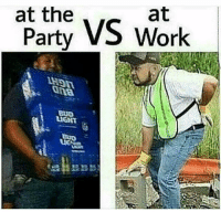 At: at  at the  Party VS Work  Cne  LIGHT