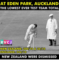 Memes, 🤖, and Eden: AT EDEN PARK, AUCKLAND  THE LOWEST EVER TEST TEAM TOTAL  RVCJ  WWW. RVCJ.COM  NEW ZAEALANDE 200/10 26/10  ENGLAND8 246W10  NEW ZEALAND WERE DISMISSED OnThisDay in 1955 rvcjinsts