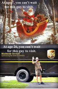 World, Old, and The World: At  fage7, you can't wait  r this guy to visit.  At age 26, you can't wait  for this guy to visit.  Worldwide Services  Synchronizing the world of commerce  pS  USDOT 02800 <p>The greatest difference between being 7 years old and being 26 years old.</p>