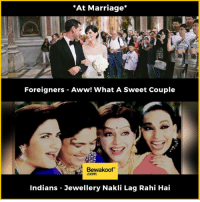 Indian weddings cannot be complete without these talks :P  Shop Now at: bit.ly/BewakoofCollection: *At Marriage  Foreigners Aww! What A Sweet Couple  Bewakoof  .com  Indians Jewellery Nakli Lag Rahi Hai Indian weddings cannot be complete without these talks :P  Shop Now at: bit.ly/BewakoofCollection