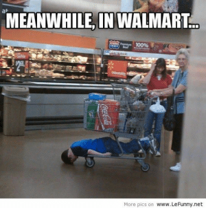 Meanwhile in Walmart: at  MEANWHILE, IN WALMART  More pics on WwW. LeFunny.net Meanwhile in Walmart