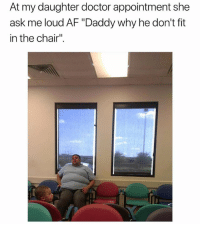 "Kids will put you in spots man! ... now you gotta fight that random nigga 😂😂😂😂😂: At my daughter doctor appointment she  ask me loud AF ""Daddy why he don't fit  in the chair"" Kids will put you in spots man! ... now you gotta fight that random nigga 😂😂😂😂😂"