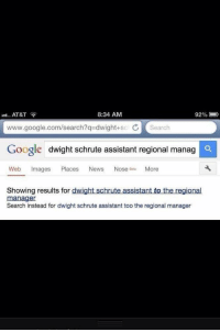 Damn you Google https://t.co/xHQwUMJI4e: AT&T  8:34 AM  92%  www.google.com/search?q=dwight+sc'  earch  Google  dwight schrute assistant regional manag  Web Images Places News Nose Beta More  Showing results for dwight schrute assistant to the regional  manager  Search instead for dwight schrute assistant too the regional manager Damn you Google https://t.co/xHQwUMJI4e
