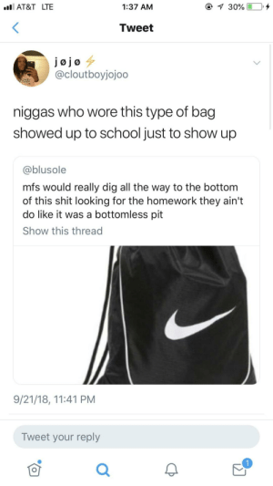 Knowing damn well the only thing in there was a change of basketball shorts by chichichickadee98 MORE MEMES: AT&T LTE  1:37 AM  Tweet  @cloutboyjojoo  niggas who wore this type of bag  showed up to school just to show up  @blusole  mfs would really dig all the way to the bottom  of this shit looking for the homework they ain't  do like it was a bottomless pit  Show this thread  9/21/18, 11:41 PM  Tweet your reply  可  0 Knowing damn well the only thing in there was a change of basketball shorts by chichichickadee98 MORE MEMES