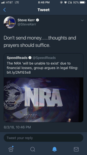 Gif, Target, and Tumblr: AT&T LTE  8:46 PM  Tweet  Steve Kerr  @SteveKerr  ARR  prayers should suffice.  SpeedReads @SpeedReads  The NRA 'will be unable to exist' due to  financial losses, group argues in legal filing:  bit.ly/2M1E5s8  IF  INCORPO  107t  AMERIC  8/3/18, 10:46 PM  Tweet your reply fieldhandblues:
