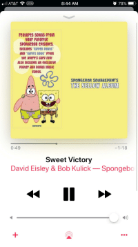 "spongebob episodes: AT&T VPN  8:44 AM  78%  Features SONGS FTOM  your favorite  SPONGeBOB episoDes  NCLUDes ""RiPPeD PaNts""  aND ""GarY'S SONG"" FTOM  tHe wHere's cary DVD  ALSO İNCLUDes aN exclusive  Poster aND BONUS MUSiC  viDeos  SPONGEBOB SOUAREPANTS  82876739742  0:49  1:18  Sweet Victory  David Eisley & Bob Kulick -Spongebo"