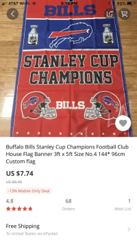 stanley cup champions: AT&T Wi  5:18 PM  BuuLs  STANLEY CUP  CHAMPIONS  Buffalo Bills Stanley Cup Champions Football Club  House Flag Banner 3ft x 5ft Size No.4 144* 96cm  Custom flag  US $7.74  -1390 Mobile Only Deal  4.8  68  Orders  Wish List  Free Shipping  To United States via ePacket