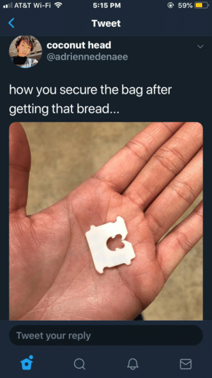 Dank, Head, and Lol: AT&T Wi-Fi  5:15 PM  Tweet  coconut head  @adriennedenaee  how you secure the bag after  getting that bread...  Tweet your reply Get that bag lol by RiDawg4242 MORE MEMES