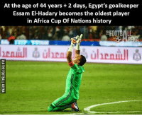 Africa, Emoji, and Memes: At the age of 44 years 2 days, Egypt's goalkeeper  Essam El-Hadary becomes the oldest player  in Africa Cup Of Nations history WOW!! 😱👏 🔺Football Emojis for FREE. DL Link in bio!