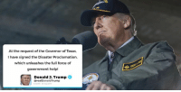 Help, Texas, and Trump: At the request of the Governor of Texas,  I have signed the Disaster Proclamation,  which unleashes the full force of  government help!  Donald J. Trump  @realDonaldTrump  4PM-25 Aug zo1 At the request of the Governor of Texas, I have signed the Disaster Proclamation, which unleashes the full force of government help!
