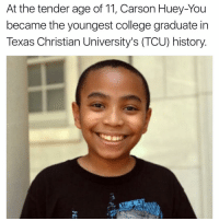 College Graduation: At the tender age of 11, Carson Huey-You  became the youngest college graduate in  Texas Christian University's (TCU) history