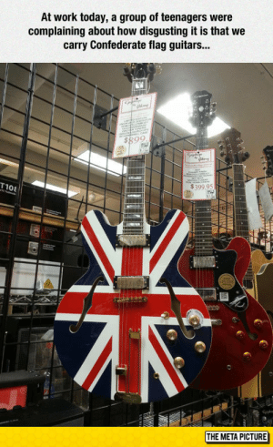 awesomesthesia:  Uneducated Teenagers: At work today, a group of teenagers were  complaining about how disgusting it is that we  carry Confederate flag guitars...  $399,95N  MI  THE META PICTURE awesomesthesia:  Uneducated Teenagers