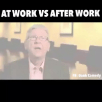 Dank, Funny, and Work: AT WORK VS AFTER WORK  FB: Dank Comedy When you quit your job 😭