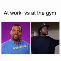 Gym, Shit, and Ups: At work vs at the gym  Qthe gainz Time to fcuk shit up 😂💪🏼 . @doyoueven 👈🏼💯 20% OFF EXTENDED SALE (use code SCARE20 at the checkout!)