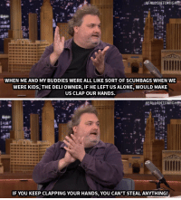 """Being Alone, Target, and youtube.com: atFAttONTONIGHT  WHEN ME AND MY BUDDIES WERE ALL LIKE SORT OF SCUMBAGS WHEN WE  WERE KIDS, THE DELI OWNER, IF HE LEFT US ALONE, WOULD MAKE  US CLAP OUR HANDS.   IF YOU KEEP CLAPPING YOUR HANDS, YOU CAN'T STEAL ANYTHING! <p>Artie Lange has a foolproof way <a href=""""https://www.youtube.com/watch?v=cVHYwxpLN1o&amp;list=UU8-Th83bH_thdKZDJCrn88g&amp;index=1"""" target=""""_blank"""">to prevent people from stealing</a>!</p>"""