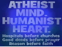 CW Brown: ATHEIST  MIND  HUMANIST  HEART.  Hospitals before churches  Good deeds before prayer  Reason before faith CW Brown