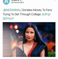 AN ICON: athisisamplify  CONICKIMINAJ Donates Money To Fans  Trying To Get Through College  buff.ly/  2p THvzY AN ICON