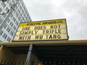 Wu-Tang Clan is not something with which you should trifle.: ATHLETIC AWARDS CO.  ONE DOES NOT  SIMPLY TRIFLE  WITH WU TANG Wu-Tang Clan is not something with which you should trifle.
