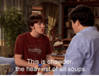 Chowder, All, and This: ATIONAL  This is chowder  the heaviest of all soups https://t.co/NgKeBC7305