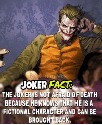 Batman, Facts, and Joker: ATIONL UNIVERS  JOKER FACUG  THE JOKER IS NOT AFRAID OF DEATH  BECAUSE HE KNOWS THAT HE IS A  FICTIONAL CHARACTER AND GAN BE  BROUGHT BAcK Tell Lord wayne winter is coming for him. FACT by @superhero_facts_daily dc dccomics dceu dcu dcrebirth dcnation dcextendeduniverse batman superman manofsteel thedarkknight wonderwoman justiceleague cyborg aquaman martianmanhunter greenlantern theflash greenarrow suicidesquad thejoker harleyquinn comics injusticegodsamongus