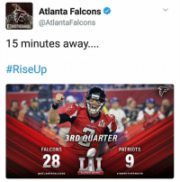 tbt patriots tombrady: Atlanta Falcons  @Atlanta Falcons  INBROTHERHOOD  15 minutes away....  #Rise Up  3RD QUARTER  FALCONS  PATRIOTS  SUPER BOWL  ATLANTA FALCONS  RIN BROTHERHOOD tbt patriots tombrady