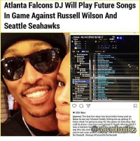 😂😂😂😂😂✊🏿: Atlanta Falcons DJ Will Play Future Songs  In Game Against Russell Wilson And  Seattle Seahawks  1 Futuro My Ho 2 IProd. By KE. C  MON  a V  225 likes  jayenvy The last few days has been hella funny and so  dope to see my Falcons Family hitting me up asking if I  know what I'm going to play for the game on Saturday. But  y all do know I was born and raised in South Atlanta right? I  was a Falcons far  rep this city and  C  you're not sure wh  for Russell, ariseup 😂😂😂😂😂✊🏿