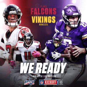 .@AtlantaFalcons. @Vikings.  Sunday. 1pm ET. FOX.  #ATLvsMIN | #NFL100 https://t.co/uwelOlipbR: ATLANTA  FALCONS  VIKINGS  FALCONS  VINirs  MINNESOTA  NFL  VIRunGS  Va  A  FALCONS  S  WEREADY  SUN SEPT 8/1:00PMET FOX  NFKICKOFF  FA  NFL  MADDEN .@AtlantaFalcons. @Vikings.  Sunday. 1pm ET. FOX.  #ATLvsMIN | #NFL100 https://t.co/uwelOlipbR
