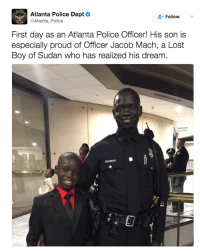 Portrait of an American refugee: Atlanta Police Dept  @Atlanta Police  Follow  First day as an Atlanta Police Officer! His son is  especially proud of Officer Jacob Mach, a Lost  Boy of Sudan who has realized his dream. Portrait of an American refugee