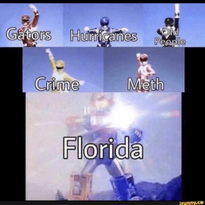 Found on iFunny: ators  Hurrican  0  Crime  Meth  Florida  funny.ce Found on iFunny