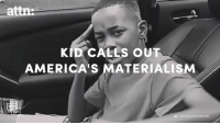 This 10-year-old kid just brilliantly called out America's materialism.: att  KID CALLS OUT  AMERICA's MATERIALISM  INSTAGRAM/KINGNAHH This 10-year-old kid just brilliantly called out America's materialism.