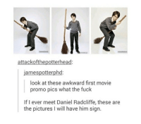 Daniel Radcliffe, Awkward, and Fuck: attackofthepotterhead:  amespotterphd:  look at these awkward first movie  promo pics what the fuck  If I ever meet Daniel Radcliffe, these are  the pictures I will have him sign.