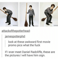 Daniel Radcliffe, Memes, and Awkward: attackofthepotterhead  jamespotterphd  look at these awkward first movie  promo pics what the fuck  If I ever meet Daniel Radcliffe, these are  the pictures l will have him sign. if you ship dylan and ginny comment yes