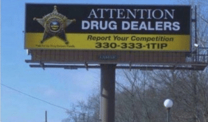 Some next level snitchery: ATTENTION  DRUG DEALERS  Report Your Competition  330-333-1TIP Some next level snitchery