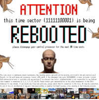 "<p>[<a href=""https://www.reddit.com/r/surrealmemes/comments/7n8fs3/attention_attention_shut_up_jim/"">Src</a>]</p>: ATTENTION  this tine sector (11111100001) is being  REBOOTED  please disengage your central processor for the next 18 tine units  This time sector is undergoing annual maintenance. Any incoming upvotes and gold μǐll be directly sacrificed to the god overlord snail  Himself, for His well-being and sustenance. Contact u/HC-Labs15 if the subsequent tine cycle 〔11111100010) is never initiated. Limited  0.02 nanosecond uarranty is available with any purchase of an adjacent tine sector. u/updouncharnkek is not responsible for any deleted  t ine fragnents in dinensions , 1, 2, 3, 5, 17, and 58. Please contact your representat ives at the pillar headquarters in the 521st  dinens ion for any refunds. If you locate any stray t ine part icles, please subnit then for inspect ion to the roccs. No long bois pernitted.  In case of loss of recollect ion of any past tine-space uorbles or quantun face-hand fissures, stare intently at the follouing pictoids.  s hit heaty  He  HE IS HERE  ndhe mah smells you  HEED THE <p>[<a href=""https://www.reddit.com/r/surrealmemes/comments/7n8fs3/attention_attention_shut_up_jim/"">Src</a>]</p>"