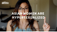 "It's time to stop portraying Asian women as submissive sex objects.: attn:  ASIAN WOMEN ARE  HYPERSEXUALIZED  GIRLS,"" ANNA AKANA VIA COM/ANNAAKANA. It's time to stop portraying Asian women as submissive sex objects."