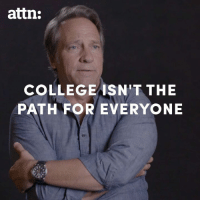 Bad, Memes, and Money: attn:  COLLEGEASN'T THE  PATH FOR EVERYONE Lending money to kids who can't pay it back to educate them for jobs that don't exist anymore is a bad idea.