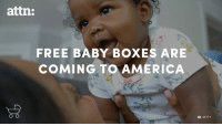 These lifesaving baby boxes are coming to America!: attn:  FREE BABY BOXES ARE  COMING TO AMERICA  OO  GETTY These lifesaving baby boxes are coming to America!