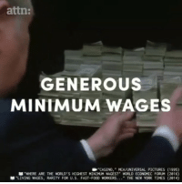 """Memes, New York, and Work: attn:  GENEROuS  MINIMUM WAGES  CASINO,"""" MCA/UNIVERSAL PICTURES (1995)  WHERE ARE THE WORLD'S HIGHEST MINIMUM WAGES?"""" WORLD ECONOMIC FORUM (2016)  """"LIVING WAGES, RARITY FOR U.S. FAST-FOO WORKERS """" THE NEW YORK TIMES (2014) How many hours do you work in a week? 💼 via: @attndotcom"""