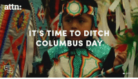 Memes, Time, and 🤖: attn:  IT'S TIME TO DITCH  COLUMBUS DAY
