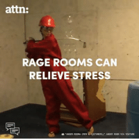 Memes, 🤖, and Rage: attn:  RAGE ROOMS CAN  RELIEVE STRESS People are breaking sh*t to relieve stress.