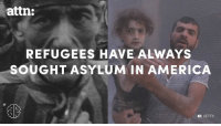 America, Memes, and Survivor: attn:  REFUGEES HAVE ALWAYS  SOUGHT ASYLUM IN AMERICA  O GETTY The one thing Holocaust survivors want you to know about today's refugee crisis. #Undeniable