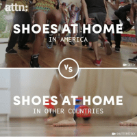America, Memes, and Shoes: attn:  SHOESIAT HOM  IN AMERICA  GETTY  SHOES AT HOME  IN OTHER COUNTRIES  E SHUTTERSTOCK We may want to reconsider wearing shoes inside our homes.
