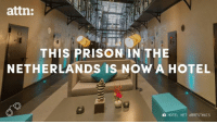 Memes, Netherlands, and 🤖: attn:  THIS PRISON IN THE  NETHERLANDS IS NOW A HOTEL  O HOTEL HET ARRESTHUIS The Netherlands' unique approach to prisons.   (Via ATTN:)